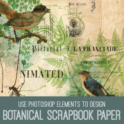 tutorial-650x650_botanical_scrapbook_graphicsfairy-400x400
